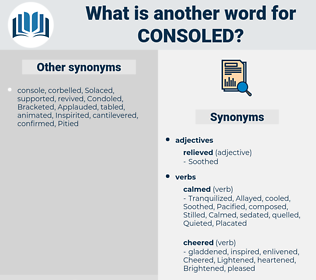 Consoled, synonym Consoled, another word for Consoled, words like Consoled, thesaurus Consoled