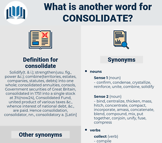 consolidate, synonym consolidate, another word for consolidate, words like consolidate, thesaurus consolidate