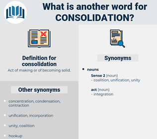consolidation, synonym consolidation, another word for consolidation, words like consolidation, thesaurus consolidation