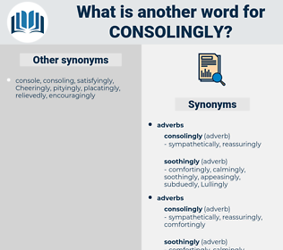 consolingly, synonym consolingly, another word for consolingly, words like consolingly, thesaurus consolingly