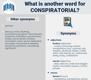 conspiratorial, synonym conspiratorial, another word for conspiratorial, words like conspiratorial, thesaurus conspiratorial