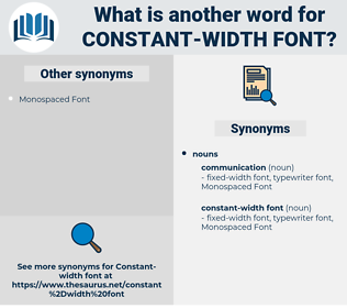 constant-width font, synonym constant-width font, another word for constant-width font, words like constant-width font, thesaurus constant-width font