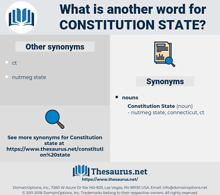 constitution state, synonym constitution state, another word for constitution state, words like constitution state, thesaurus constitution state