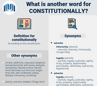 constitutionally, synonym constitutionally, another word for constitutionally, words like constitutionally, thesaurus constitutionally