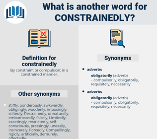 constrainedly, synonym constrainedly, another word for constrainedly, words like constrainedly, thesaurus constrainedly