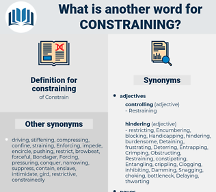 constraining, synonym constraining, another word for constraining, words like constraining, thesaurus constraining