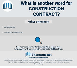 construction contract, synonym construction contract, another word for construction contract, words like construction contract, thesaurus construction contract