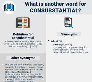consubstantial, synonym consubstantial, another word for consubstantial, words like consubstantial, thesaurus consubstantial