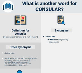 consular, synonym consular, another word for consular, words like consular, thesaurus consular
