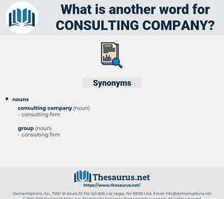 consulting company, synonym consulting company, another word for consulting company, words like consulting company, thesaurus consulting company