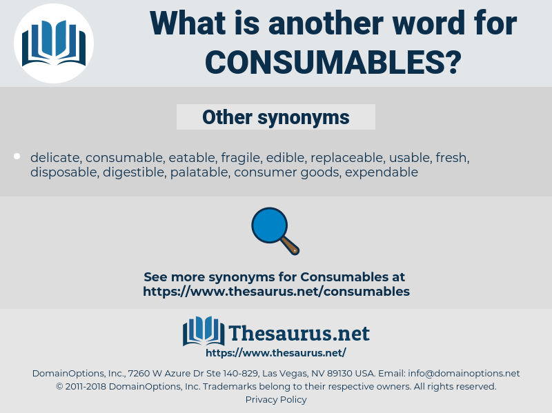consumables, synonym consumables, another word for consumables, words like consumables, thesaurus consumables