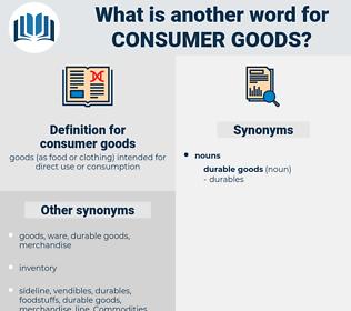 consumer goods, synonym consumer goods, another word for consumer goods, words like consumer goods, thesaurus consumer goods
