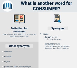 consumer, synonym consumer, another word for consumer, words like consumer, thesaurus consumer