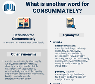 Consummately, synonym Consummately, another word for Consummately, words like Consummately, thesaurus Consummately