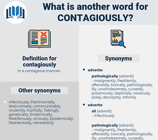 contagiously, synonym contagiously, another word for contagiously, words like contagiously, thesaurus contagiously