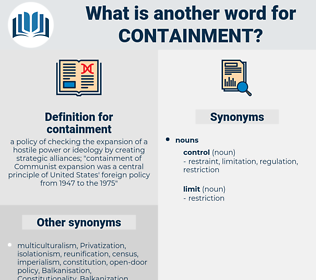 containment, synonym containment, another word for containment, words like containment, thesaurus containment