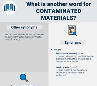 contaminated materials, synonym contaminated materials, another word for contaminated materials, words like contaminated materials, thesaurus contaminated materials