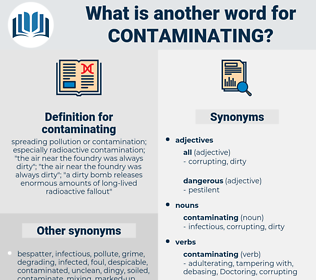 contaminating, synonym contaminating, another word for contaminating, words like contaminating, thesaurus contaminating