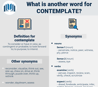 contemplate, synonym contemplate, another word for contemplate, words like contemplate, thesaurus contemplate