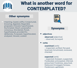 Contemplated, synonym Contemplated, another word for Contemplated, words like Contemplated, thesaurus Contemplated
