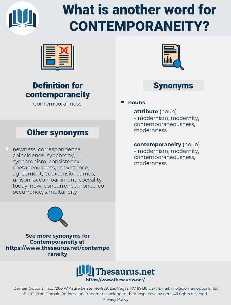 contemporaneity, synonym contemporaneity, another word for contemporaneity, words like contemporaneity, thesaurus contemporaneity