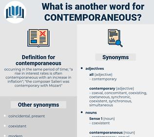 contemporaneous, synonym contemporaneous, another word for contemporaneous, words like contemporaneous, thesaurus contemporaneous