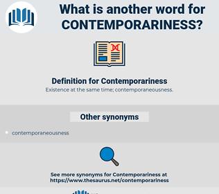 Contemporariness, synonym Contemporariness, another word for Contemporariness, words like Contemporariness, thesaurus Contemporariness