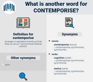 contemporise, synonym contemporise, another word for contemporise, words like contemporise, thesaurus contemporise