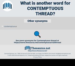 contemptuous thread, synonym contemptuous thread, another word for contemptuous thread, words like contemptuous thread, thesaurus contemptuous thread