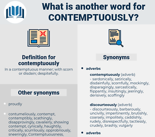 contemptuously, synonym contemptuously, another word for contemptuously, words like contemptuously, thesaurus contemptuously