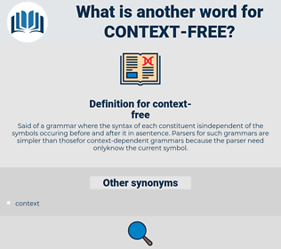 context-free, synonym context-free, another word for context-free, words like context-free, thesaurus context-free