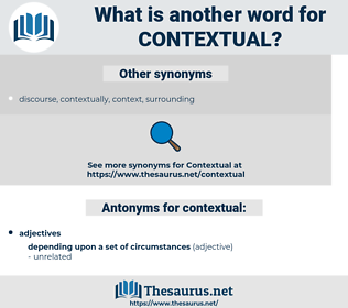 contextual, synonym contextual, another word for contextual, words like contextual, thesaurus contextual
