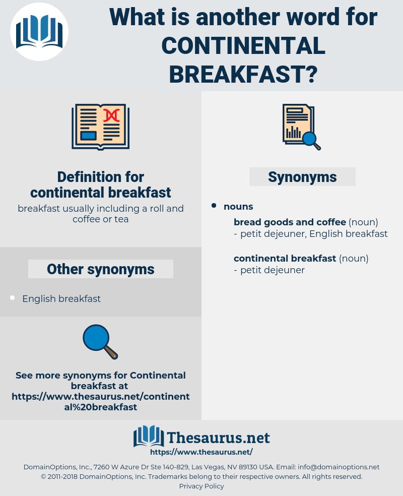 continental breakfast, synonym continental breakfast, another word for continental breakfast, words like continental breakfast, thesaurus continental breakfast