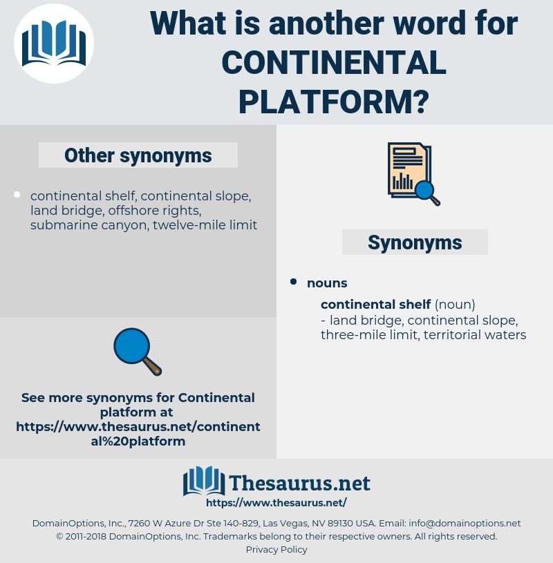 continental platform, synonym continental platform, another word for continental platform, words like continental platform, thesaurus continental platform