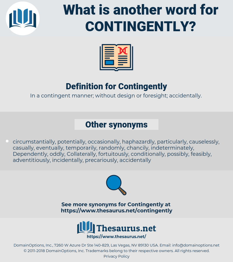 Contingently, synonym Contingently, another word for Contingently, words like Contingently, thesaurus Contingently