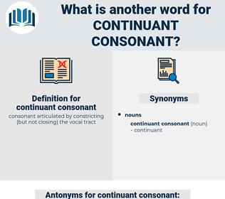 continuant consonant, synonym continuant consonant, another word for continuant consonant, words like continuant consonant, thesaurus continuant consonant