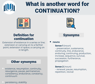 continuation, synonym continuation, another word for continuation, words like continuation, thesaurus continuation