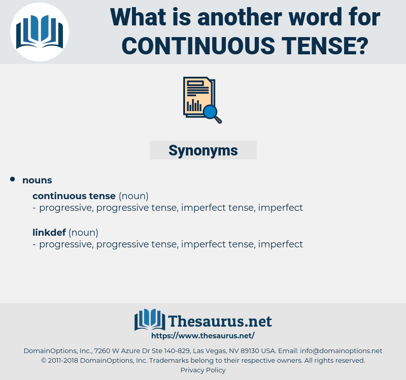 continuous tense, synonym continuous tense, another word for continuous tense, words like continuous tense, thesaurus continuous tense