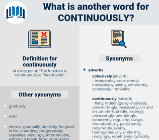 continuously, synonym continuously, another word for continuously, words like continuously, thesaurus continuously