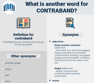 contraband, synonym contraband, another word for contraband, words like contraband, thesaurus contraband