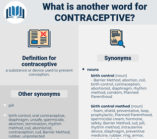 contraceptive, synonym contraceptive, another word for contraceptive, words like contraceptive, thesaurus contraceptive
