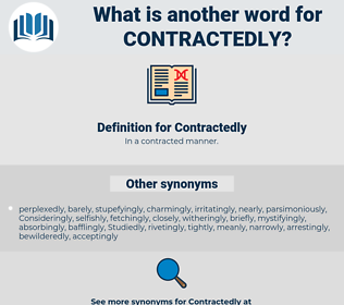 Contractedly, synonym Contractedly, another word for Contractedly, words like Contractedly, thesaurus Contractedly