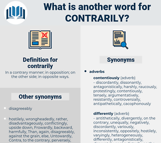 contrarily, synonym contrarily, another word for contrarily, words like contrarily, thesaurus contrarily