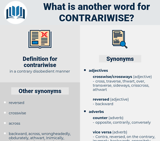 contrariwise, synonym contrariwise, another word for contrariwise, words like contrariwise, thesaurus contrariwise
