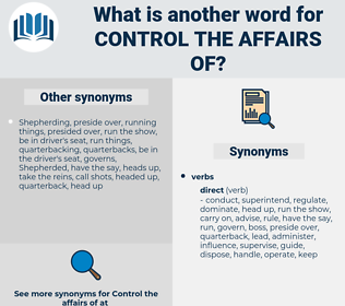 control the affairs of, synonym control the affairs of, another word for control the affairs of, words like control the affairs of, thesaurus control the affairs of