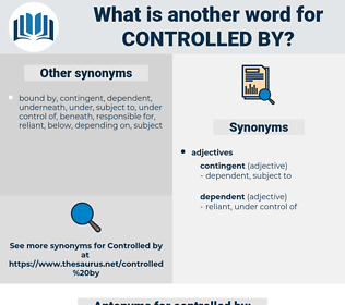 controlled by, synonym controlled by, another word for controlled by, words like controlled by, thesaurus controlled by