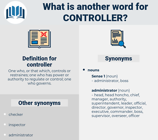 controller, synonym controller, another word for controller, words like controller, thesaurus controller