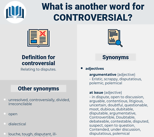 controversial, synonym controversial, another word for controversial, words like controversial, thesaurus controversial