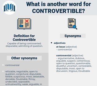 Controvertible, synonym Controvertible, another word for Controvertible, words like Controvertible, thesaurus Controvertible