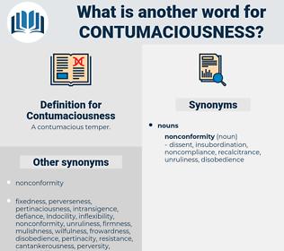 Contumaciousness, synonym Contumaciousness, another word for Contumaciousness, words like Contumaciousness, thesaurus Contumaciousness